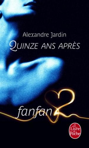 15 ans après Alexandre Jardin