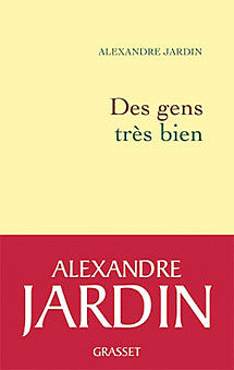 Des gens très bien Alexandre Jardin