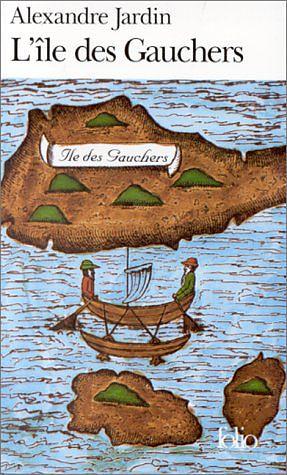 L'île des gauchers Alexandre Jardin