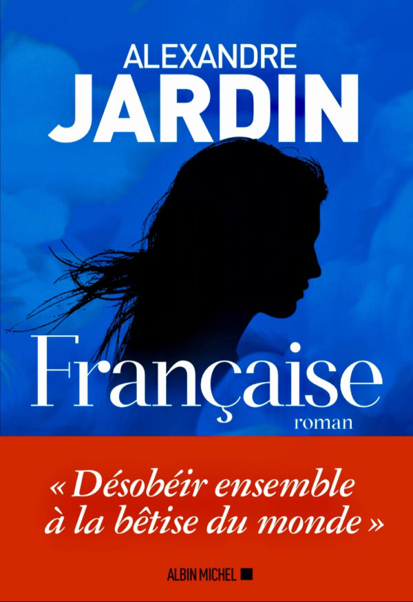 francaise-roman-alexandre-jardin-2020